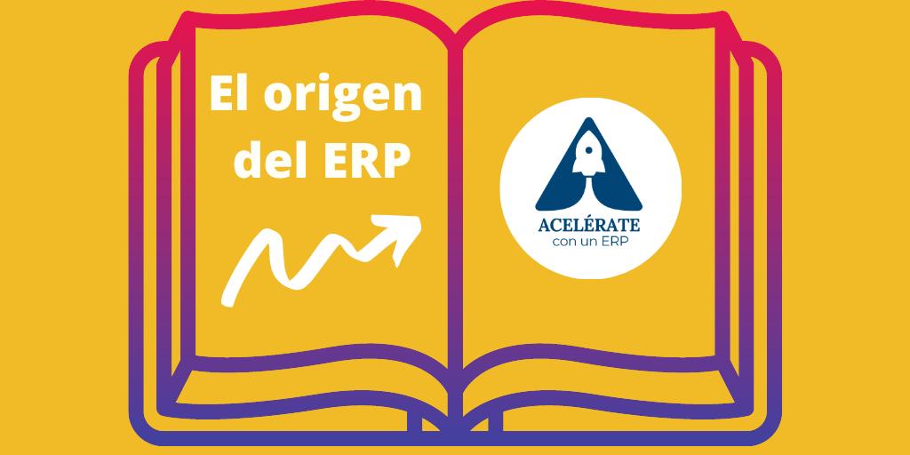 El origen de los ERP