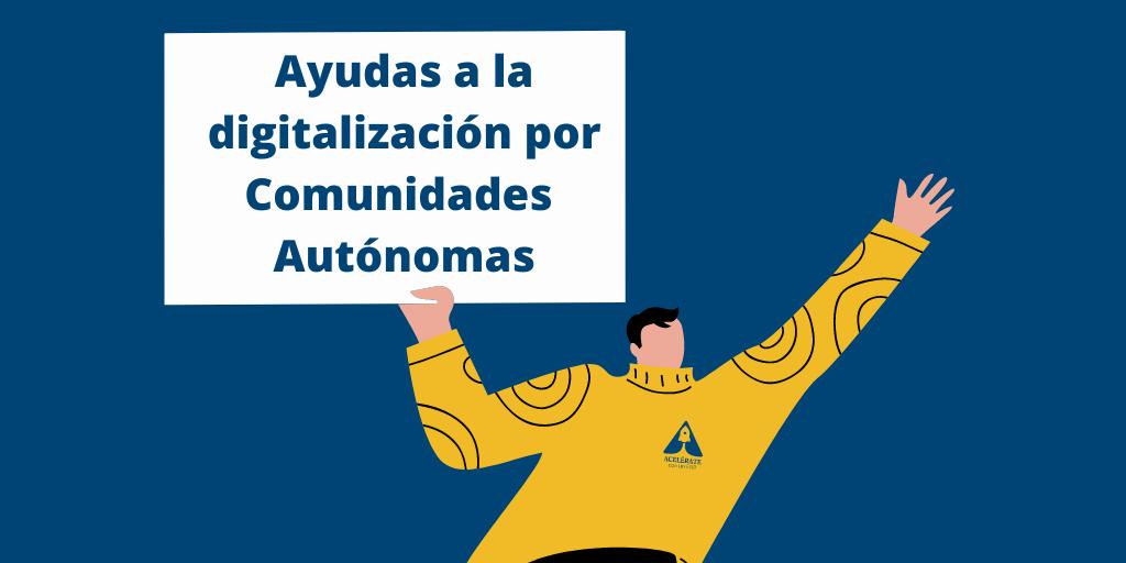 Ayudas a la digitalización según la Comunidad Autónoma