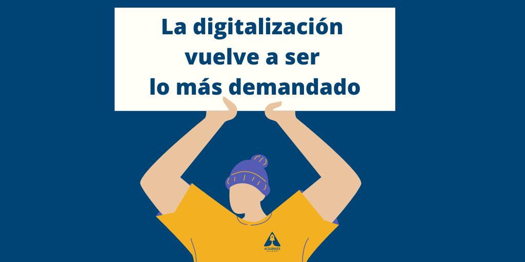 La digitalización vuelve a ser lo más demandado