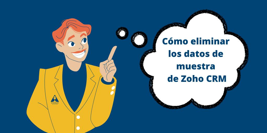 Cómo eliminar los datos de muestra de Zoho CRM
