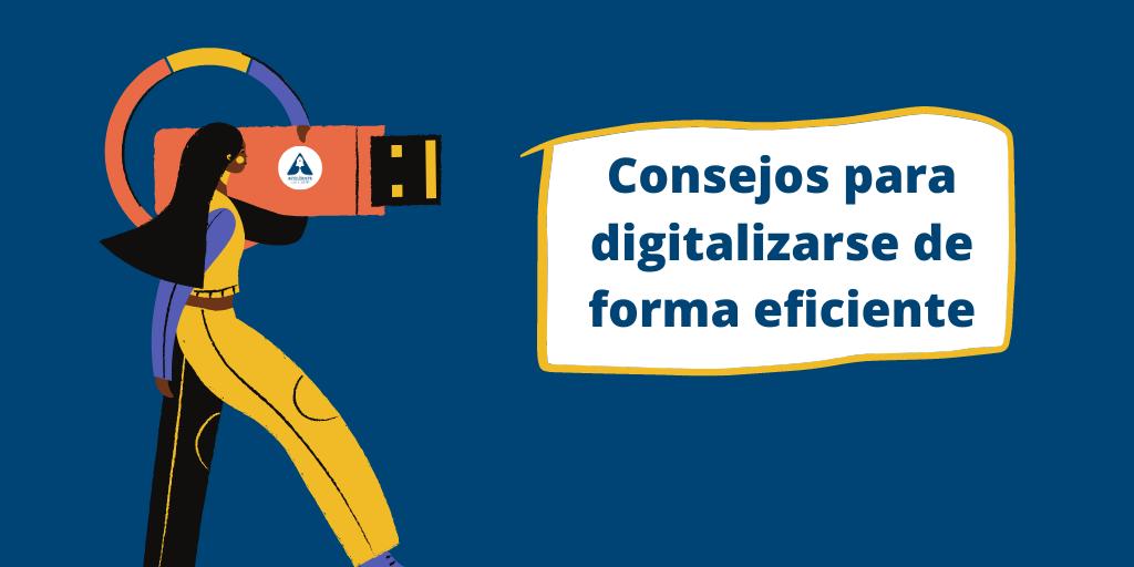 Consejos para una digitalización eficiente